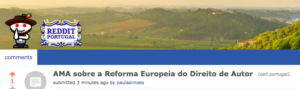 Ask Me Anything #AMA sobre a Reforma Europeia do Direito de Autor no @redditportugues
